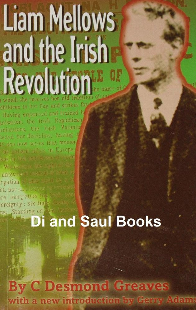 Liam Mellows and the Irish Revolution, by C. Desmond Greaves